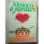 Livro Almoço E Jantar 500 Dicas De Cozinha - Culinária