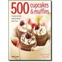 500 Cupcakes E Muffins