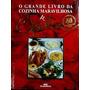 O Grande Livro Da Cozinha Maravilhosa De Ofélia Ofélia Ramos