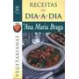 Livro Receitas Do Dia A Dia De Ana Maria Braga - Vol.13