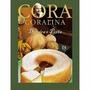 Cora Coralina - Doceira E Poeta - 9788526014176
