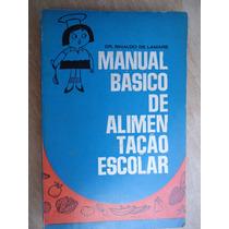 Livro - Manual Básico De Alimentação Ecolar Dr. Rinaldo De L