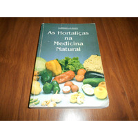 As Hortaliças Na Medicina Natural