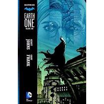 Batman Earth One Volume 2 Geoff Johns Dc Comics