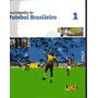 Enciclopédia Lance Do Futebol Brasileiro Nºs 1 E 2