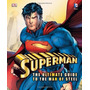 Livro Superman: The Ultimate Guide To The Man Of Steel