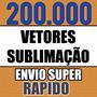 200 Mil Estampas Sublimação Camiseta Caneca Chinelo Vetor