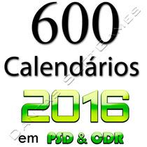 600 Calendários Editáveis 2016 Em Psd E Cdr + Ps + Cd F.grát