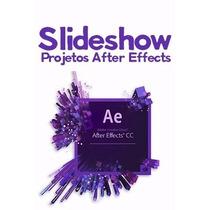 Projetos After Effects Casamentos Aniversários Slideshow
