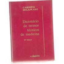 Dicionário De Termos Médicos De Medicina /garnier Delamare