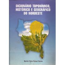 Dicionário Toponímico, Histórico E Geográfico Do Nordeste