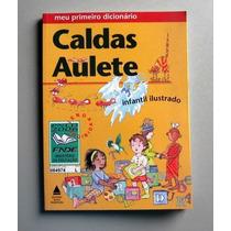 Meu Primeiro Dicionário Caldas Aulete - Infantil Ilustrado