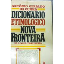 Dicionário Etimológico Língua Portuguesa -nova Fronteira