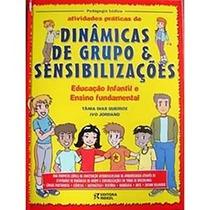 - Livro Dinâmicas De Grupo E Sensibilizações. (bi)