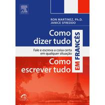 Livro - Como Dizer Tudo, Como Escrever Tudo Em Francês #