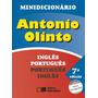 Minidicionário Antonio Olinto - Inglês-português