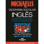 Dicionário Escolar Inglês - Michaelis (lacrado Novo)
