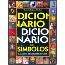 Dicionário De Símbolos - Maria Cecília Amaral De Rosa