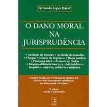 Dano Moral Na Jurisprudencia, O - Livro Novinho