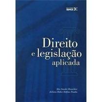 Direito E Legislacao Aplicada/alex Sander Brunchier/ibpex