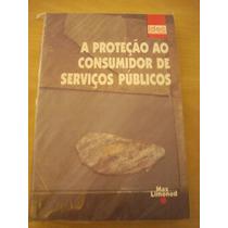 Livro: A Proteção Ao Consumidor De Serviços Públicos