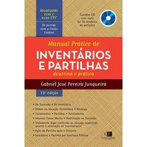 Manual Prático De Inventários E Partilhas - Já Com Novo Cpc