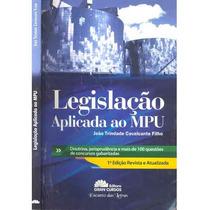 Legislação Aplicada Ao Mpu- Doutrina Jurisprudência E Mais D