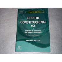 Livro Direito Constitucional Fcc Questões De Concurso 2008