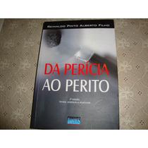 Da Perícia Ao Perito Reinaldo Pinto Alberto Filho - 2010