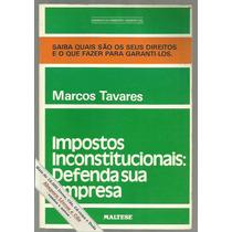 Impostos Inconstitucionais: Defenda Sua Empresa - M. Tavares