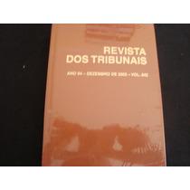 Cx8a 28/ Livro Revista Dos Tribunais Dezembro 2005 Ano 94