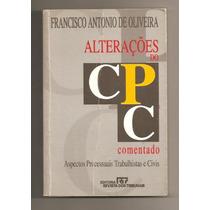 Alterações Do Cpc Comentado / Francisco A Oliveira (direito)