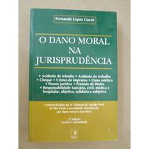 O Dano Moral Na Jurisprudência Fernando Lopes David