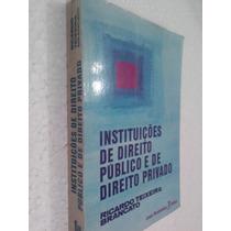 Livro Instituições De Direito Público E De Direito Privado