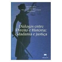 Diálogos Entre Direito E História: Cidadania E Justiça