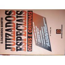 Livro Juizados Especiais Cíveis E Criminais - B. Calheiros B