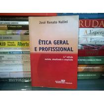 Ética Geral E Profissional José Renato Nalinii Frete Grátis