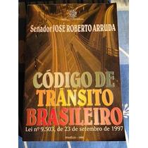 Código De Trânsito Brasileiro Lei Nº 9. 503 23 / 09 / 1997