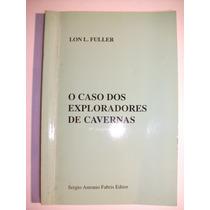 Livro O Caso Dos Exploradores De Cavernas Lon L Fuller