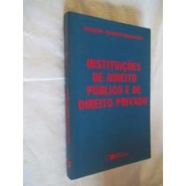 * Livro - Instituições De Direito Publico E Direito Privado