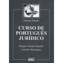 Curso De Portugues Juridico Regina Toledo Damiao E Antonio H