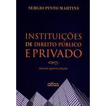 Instituições De Direito Público E Privado - 15ª Ed. 2015
