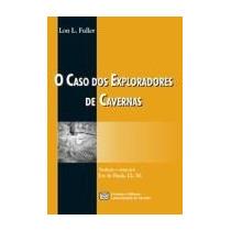 Livro O Caso Dos Exploradores De Cavernas De Fuller - Novo