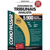 Livro - Como Passar Em Concursos De Tribunais Analista - Nív
