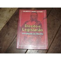 Direito E Legislação Introdução Ao Direito - Gilberto Vieira