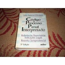 Código De Processo Penal Interpretado - Julio F. Mirabete