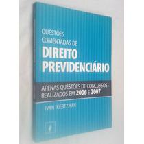Questões Comentadas De Direito Previdenciário - 2006 E 2007