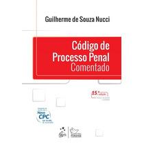Código De Processo Penal Comentado - 15ª Ed. 2016 Nucci, Gui