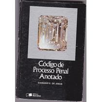 Livro Codigo De Processo Penal Anotado - Damasio E. De Jesus