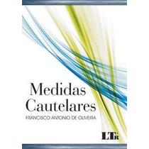 Medidas Cautelares, Francisco Antonio De Oliveira - 2008